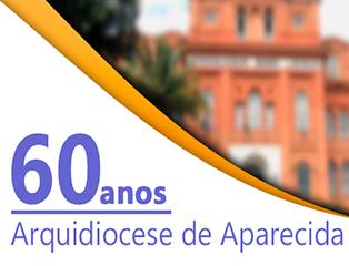 Arquidiocese de Aparecida completa 60 anos
