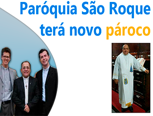 Paróquia São Roque terá novo pároco